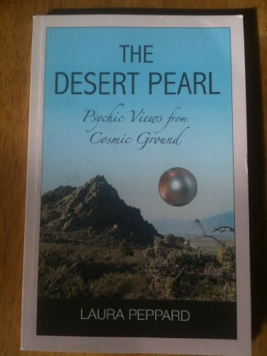 The Desert Pearl (Psychic Views from Cosmic Ground): Laura Peppard