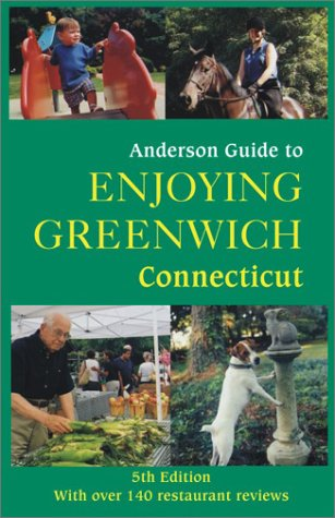 Anderson Guide to Enjoying Greenwich Connecticut, Fifth Edition: Carolyn Anderson
