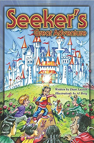 Seeker's Great Adventure (Adventures in the Kingdom) (0967740215) by Dian Layton