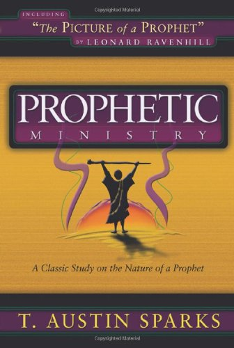 Prophetic Ministry (9780967740249) by T. Austin Sparks