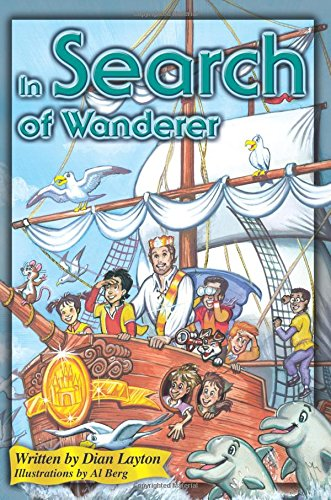 In Search of Wanderer (Adventures in the Kingdom) (0967740282) by Dian Layton