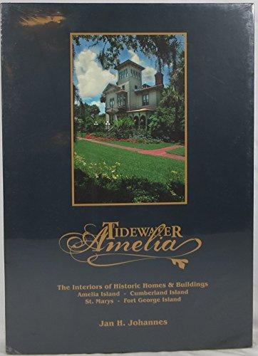 Tidewater Amelia the Interiors of Historic Homes & Buildings -Amelia Island- Cumbrland Island -...