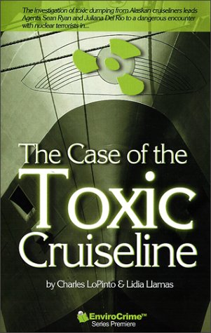 The Case of the Toxic Cruiseline: Lopinto, Charles; Lopinto, Lidia Liamas