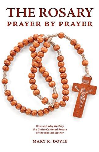 The Rosary Prayer by Prayer: Mary K. Doyle