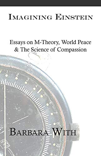 Essay On The Yellow Wallpaper Imagining Einstein Essays On Mtheory World Peace  The Science Of  Compassion Process Paper Essay also Best English Essay Topics Imagining Einstein Essays On Mtheory World Peace  The Science Of  Healthy Living Essay