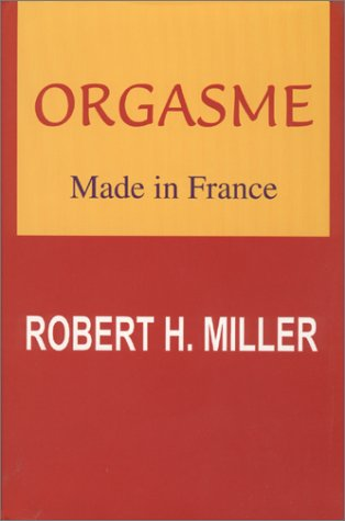 9780967748009: Orgasme . . . . Made in France