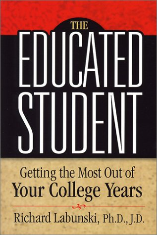 9780967749884: The Educated Student: Getting the Most Out of Your College Years