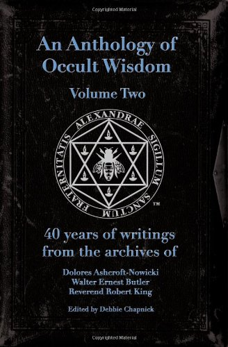 9780967752358: AN ANTHOLOGY OF OCCULT WISDOM, VOLUME TWO: 40 YEARS OF WRITINGS FROM THE ARCHIVES OF DOLORES ASHCROFT-NOWICKI AND WALTER ERNEST BUTLER AND REVEREND ROBERT KING