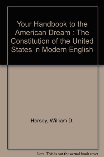 9780967753805: Your Handbook to the American Dream : The Constitution of the United States in Modern English