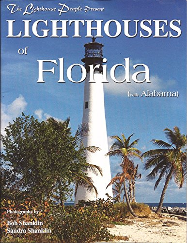 Lighthouses of Florida (with Alabama) [The Lighthouse People Present] (Signed): Shanklin, Bob & ...