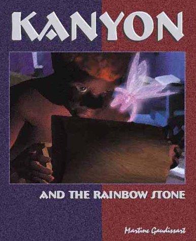 Kanyon and the Rainbow Stone: Martine Gaudissart, Martine