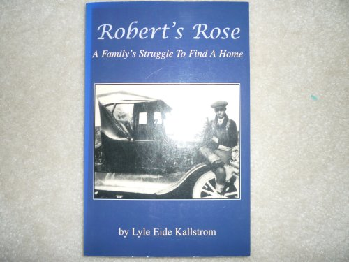 Robert's rose: A family's struggle to find: Kallstrom, Lyle E