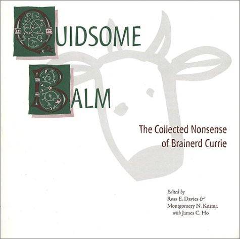 9780967756813: Quidsome Balm : The Collected Nonsense of Brainerd Currie