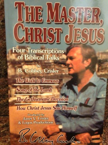 The Master, Christ Jesus, Four Transcriptions of: B. Cobbey Crisler