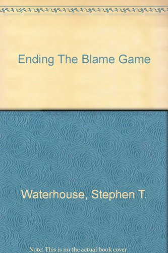 9780967759104: Ending The Blame Game