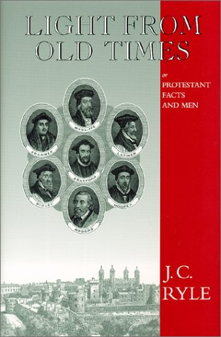 9780967760308: Light From Old Times (Complete Works of J.C. Ryle)