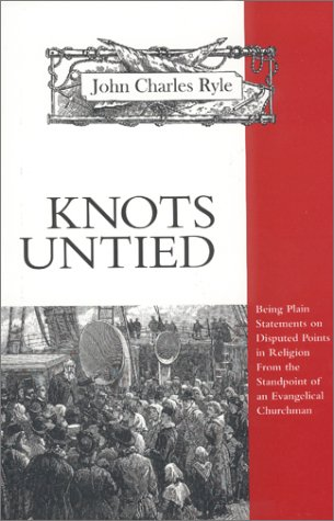 Knots Untied (Complete Works of J.C. Ryle)