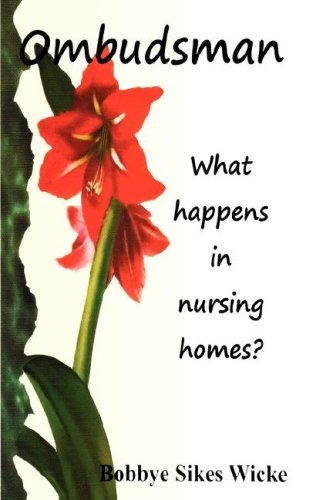 Ombudsman. What happens in nursing homes?: Wicke, Bobbye Sikes