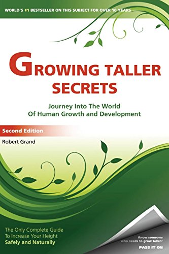 9780967765525: Growing Taller Secrets: Journey Into The World Of Human Growth And Development, or How To Grow Taller Naturally And Safely. Second Edition