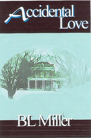 Accidental Love, 2nd Ed.: Miller, Bl