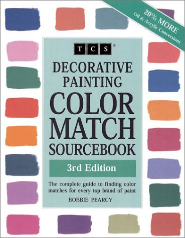 9780967772714: Decorative Painting Color Match Sourcebook: The Complete Guide to Finding Color Matches for Every Top Brand of Paint