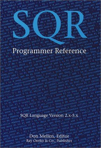 9780967773001: SQR Programmer Reference: SQR Language Version 2.x-5.x