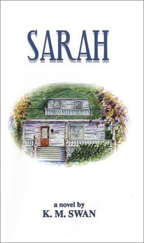 Sarah: K.M. Swan