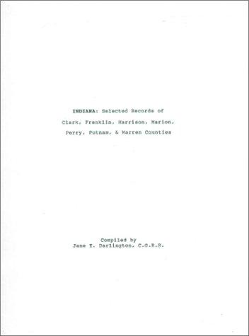 9780967776897: Indiana: Selected Records of Clark, Franklin, Harrison, Marion, Perry, Putnam & Warren Counties.