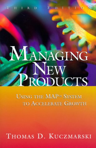 9780967781709: Managing New Products: Using the MAP System to Accelerate Growth (Third Edition)