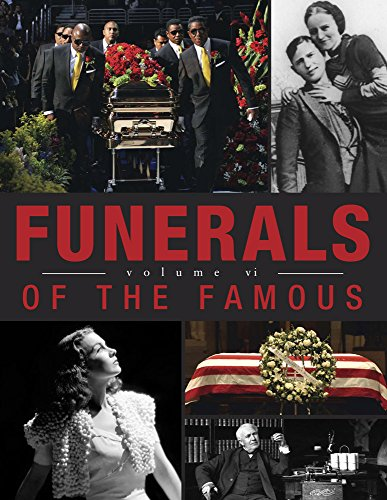 9780967782041: Funerals of the Famous Volume 6