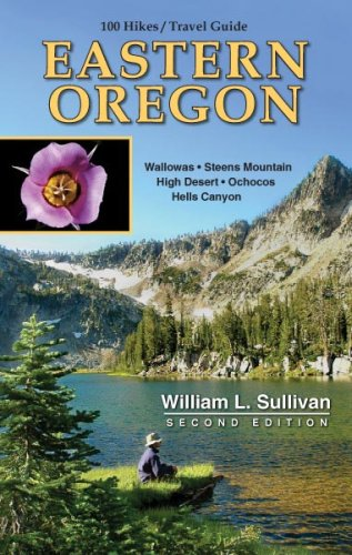 100 Hikes: Travel Guide Eastern Oregon (100 Hikes Travel Guides): William L. Sullivan