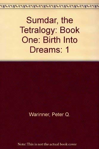 9780967783949: Sumdar, the Tetralogy: Book One: Birth Into Dreams