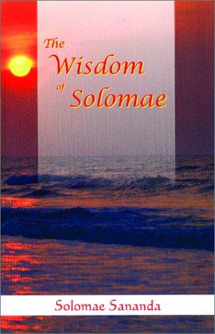 The Wisdom of Solomae: Solomae Sananda, Cheryl Stoycoff