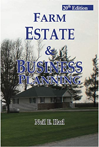 Farm Estate and Business Planning, 19th Edition: Dr. Neil E.
