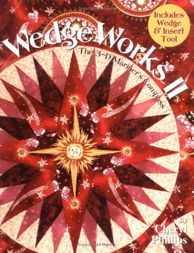 9780967789415: WedgeWorks II: The 3-D Mariner's Compass