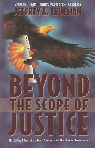 9780967792415: Beyond the Scope of Justice; The Chilling Effects of the Feres Doctrine in the United States Armed Forces