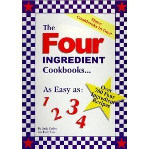 9780967793245: The Four Ingredient Cookbook