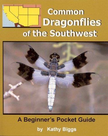 Common Dragonflies of the Southwest: Kathy Biggs