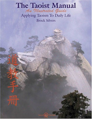 9780967794815: The Taoist Manual: An Illustrated Guide Applying Taoism to Daily Life