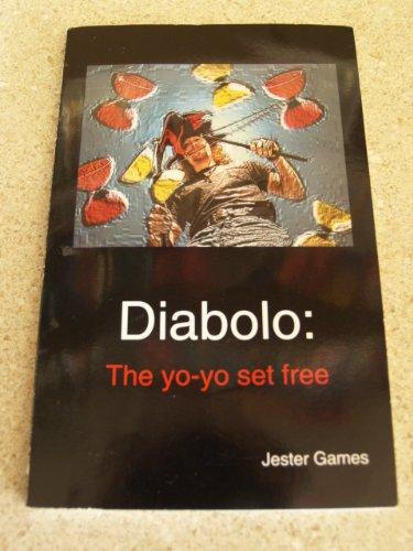 9780967797205: Diabolo: The Yo-Yo Set Free