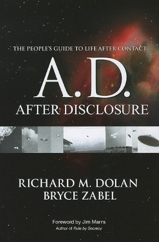 A.D. After Disclosure: The People's Guide to Life After Contact: Dolan, Richard M.; Zabel, ...
