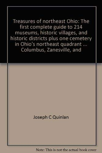 9780967800301: Treasures of northeast Ohio: The first complete guide to 214 museums, historic villages, and historic districts plus one cemetery in Ohio's northeast ... the Columbus, Zanesville, and Cambridge areas