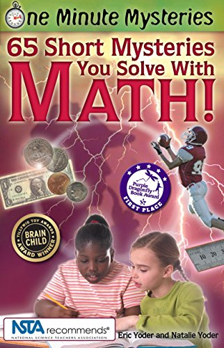 9780967802008: 65 Short Mysteries You Solve With Math!