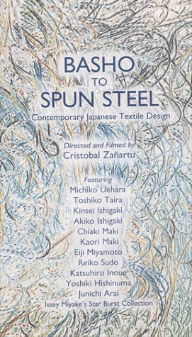 9780967802916: Basho To Spun Steel : Comtemporary Japanese Textile Design [VHS]