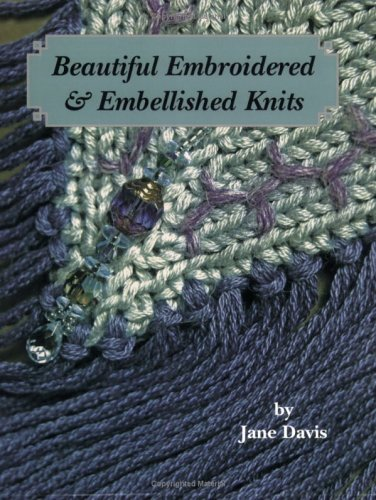 9780967803302: Beautiful Embroidered & Embellished Knits