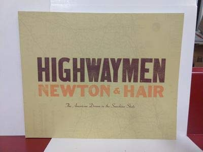 9780967805634: Highwaymen Newton & Hair - The American Dream in the Sunshine State