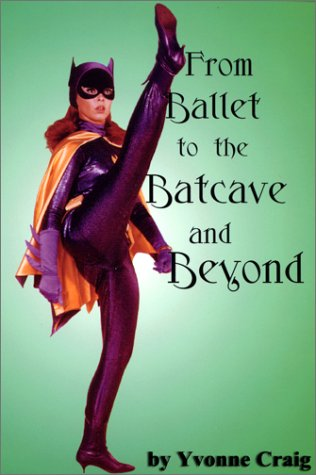 From Ballet to the Batcave and Beyond: Craig, Yvonne