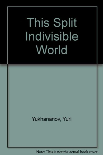 9780967807720: This Split Indivisible World