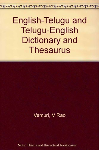English-Telugu and Telugu-English Dictionary and Thesaurus: Vemuri, V Rao