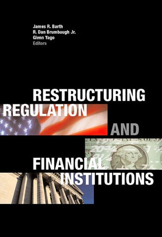 9780967808307: Restructuring Regulation and Financial Institutions